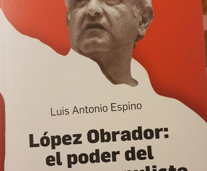 Luis Espino desmenuza el actual discurso político populista de México